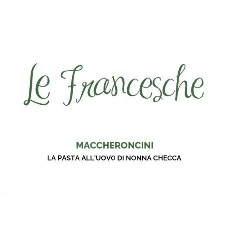 Maccheroncini all'uovo Le Francesche